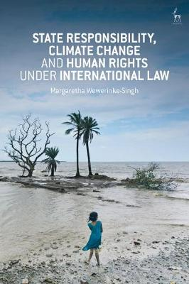 State Responsibility, Climate Change and Human Rights under International Law