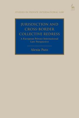 Jurisdiction and Cross-Border Collective Redress: A European  Private International Law Perspective