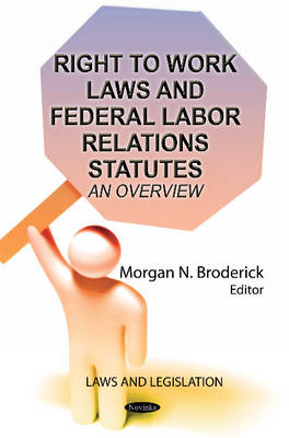 Right to Work Laws & Federal Labor Relations Statutes: An Overview