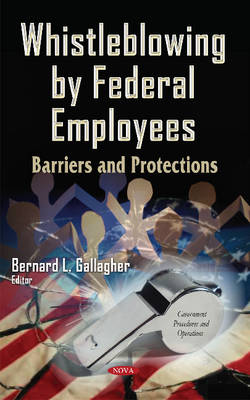 Whistleblowing by Federal Employees: Barriers & Protections