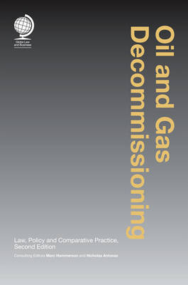 Oil and Gas Decommissioning: Law, Policy and Comparative Practice, Second Edition