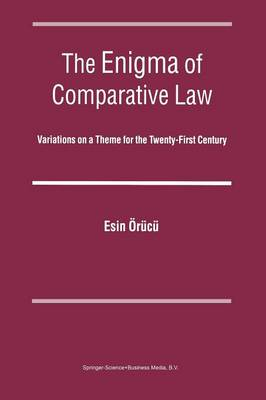 The Enigma of Comparative Law: Variations on a Theme for the Twenty-First Century