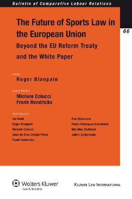 The Future of Sports Law in the European Union: Beyond the EU Reform Treaty and the White Paper