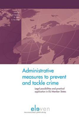 Administrative Measures to Prevent and Tackle Crime: Legal Possibilities and Practical Application in EU Member States
