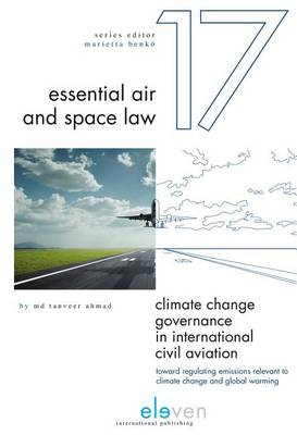 Climate Change Governance in International Civil Aviation: Toward Regulating Emissions Relevant to Climate Change and Global Warming