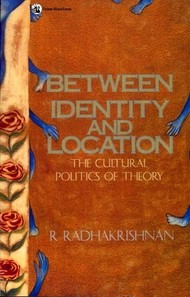 Between Identity and Location: The Cultural Politics of Thoery