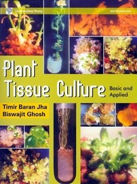 Plant Tissue Culture: Basic and Applied