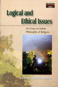 Logical and Ethical Issues: An Essay on Indian Philosophy of Religion