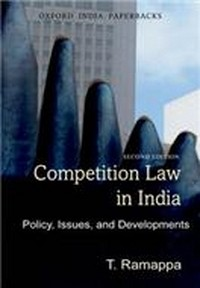 Competition Law in India: Policy, Issues, and Developments  Second Edition
