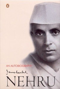 Jawaharlal Nehru - An Autobiography: Jawaharlal Nehru