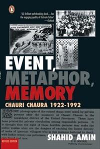 Event, Metaphor, Memory : Chauri Chaura