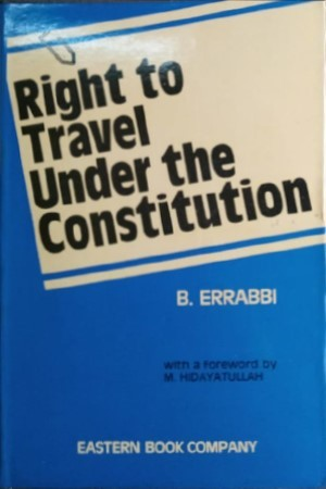 Right to Travel Under Constituion by B Errabbi