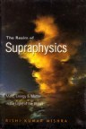 THE REALM OF SUPRAPHYSICS:Mind, Energy & Matter in the Light of the Vedas
