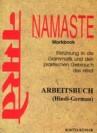 NAMASTE (HINDI-GERMAN) WORKBOOK:Einfuhrung in die Grammatick und den praktischen Gebruauch des Hindi