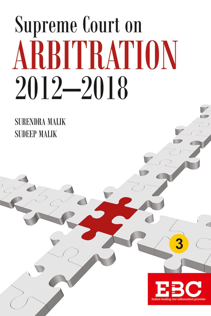 Supreme Court on Arbitration (1950 to 2018) Collection by Surendra Malik and Sudeep Malik