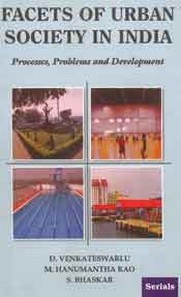 Facets of Urban Society in India: Processes, Problems and Development