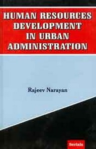 Human Resources Development in Urban Administration