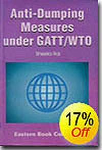 Recognition and Regulation of Anti-Dumping Measures Under GATT/WTO