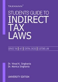 Students Guide to Indirect Tax Laws - University Edition