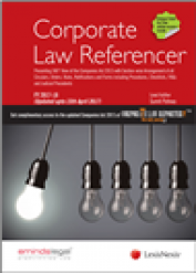 Corporate Law Referencer - Presenting 360 View of the Companies Act 2013 with Section-wise Arrangement of all Circulars, Orders, Rules, Notifications