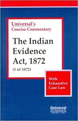 Indian Evidence Act, 1872 (1 of 1872) (with Exhaustive Case Law)