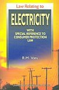 Law Relating to Electricity - With Special Reference to Consumer Protection Law