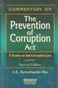 Commentary on Prevention of Corruption Act - A Treatise on Anti Corruption Law