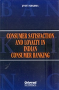 Consumer Satisfaction and Loyalty in Indian Consumer Banking