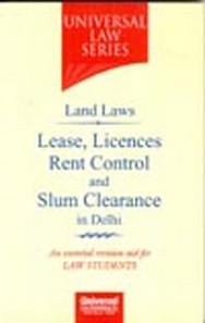 Land Laws - Lease, Licences Rent Control and Slum Clearance in Delhi, 2nd Edn.