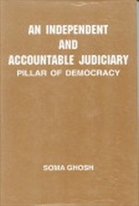 An Independent and Accountable Judiciary : Pillar of Democracy