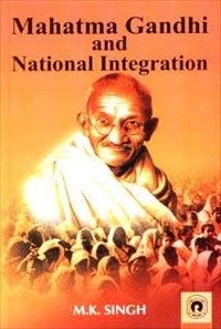 Mahatma Gandhi and National Integration