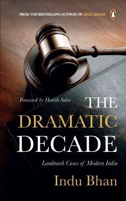 The Dramatic Decade : Landmark Cases Of Modern India