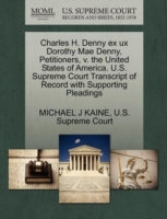 Charles H. Denny Ex UX Dorothy Mae Denny, Petitioners, V. the United States of America. U.S. Supreme Court Transcript of Record with Supporting Pleadings