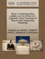 Blunt V. Employers Mut Liability Ins Co of Wis U.S. Supreme Court Transcript of Record with Supporting Pleadings