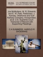Joe McMullans, M. R. Edwards and E. W. Pate, Petitioners, V. Kansas, Oklahoma and Gulf Railway Company, Incorporated, et al. U.S. Supreme Court Transcript of Record with Supporting Pleadings