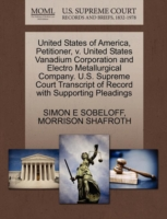 United States of America, Petitioner, V. United States Vanadium Corporation and Electro Metallurgical Company. U.S. Supreme Court Transcript of Record with Supporting Pleadings