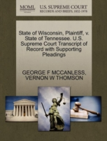 State of Wisconsin, Plaintiff, V. State of Tennessee. U.S. Supreme Court Transcript of Record with Supporting Pleadings