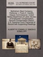 Bethlehem Steel Company, Petitioner, V. Frank A. Cardillo, Deputy Commissioner, United States Department of Labor, Bureau of Employees' Compensation, Second Compensation District. U.S. Supreme Court Transcript of Record with