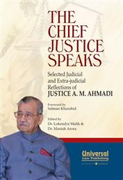 The Chief Justice Speaks- Selected Judicial and Extra-Judicial Reflections of Justice A.M. Ahmadi