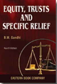 Equity, Trusts and Specific Relief with a chapter on Fiduciary Relationship