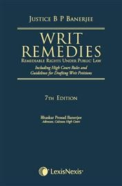Writ Remedies- Remediable Rights under Public Law (Including High Court Rules and Guidelines for Drafting Writ Petitions)