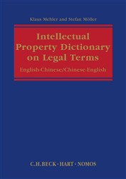 Intellectual Property Dictionary on Legal Terms: English-Chinese/Chinese-English
