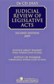 Dr. C D Jhas : Judicial Review of Legislative Acts