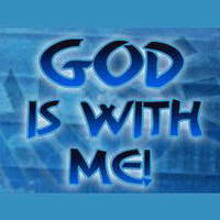 God is with me