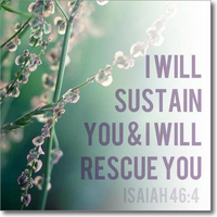 Isaiah 46 4. a i will sustain you and rescue you