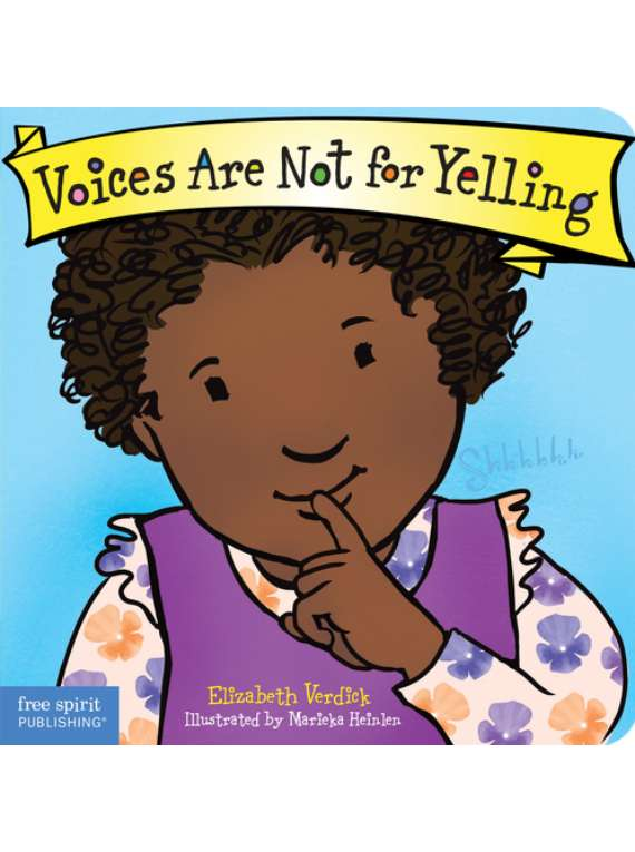 Voices Are Not For Yelling (Board Book)
