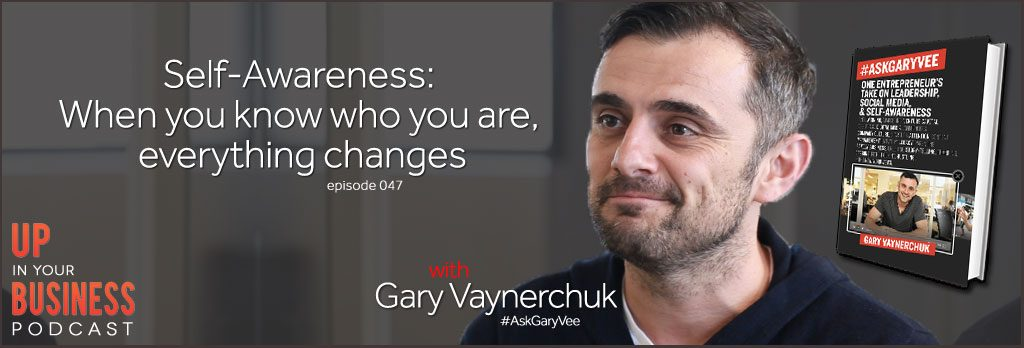 gary vaynerchuk quote on self awareness