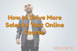 How-to-Drive-More-Sales-to-Your-Online-Course-Neil-Patel