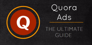 ultimate-guide-to-quora-ads
