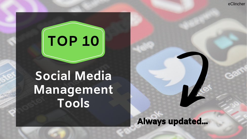 Top 10 Social Media Management Tools - eClincher